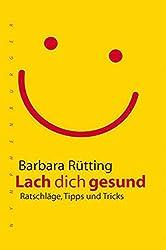 Lach dich gesund. Ratschläge, Tipps und Tricks
