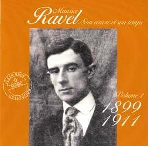 Maurice Ravel: Son oeuvre et son temps, Vol. 1 (1899-1911)