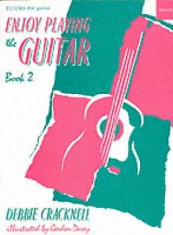 Enjoy Playing the Guitar, book 2 (Tutors for Guitar) by Debbie Cracknell (Composer) (7-Jun-1990) Paperback