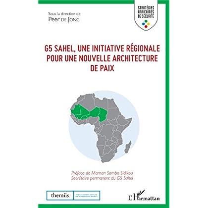 G5 Sahel, une initiative régionale pour une nouvelle architecture de paix