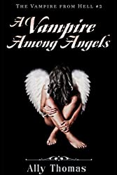 A Vampire Among Angels (The Vampire from Hell Part 2) (English Edition)