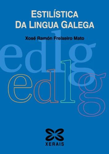 Estilística Da Lingua Galega (Didáctica E Outros Materiais Educativos - Manuais De Lingua Galega - Cursos De Lingua/Gramática/Ortografía)