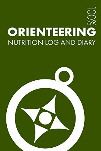 Orienteering Nutrition Journal: Daily Orienteering Nutrition Log and Diary For Player and Guide - Notebook