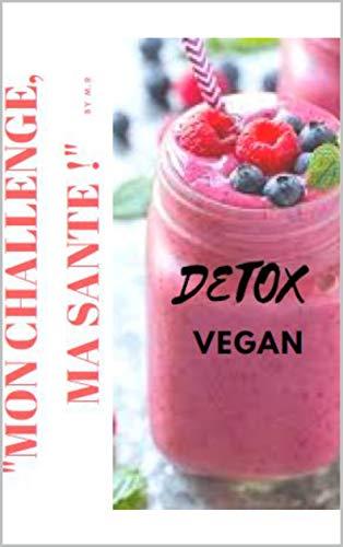 Détox Vegan : Mon challenge, Ma santé ! par Marion RICART