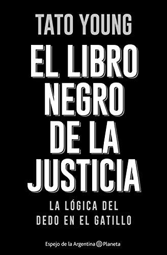 El libro negro de la justicia: El dedo en el gatillo (Spanish Edition)