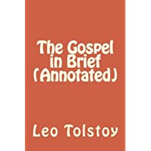 The Gospel in Brief (Annotated) by Leo Tolstoy (2016-01-21)