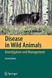 Disease in Wild Animals Second Edition: Investigation and Management