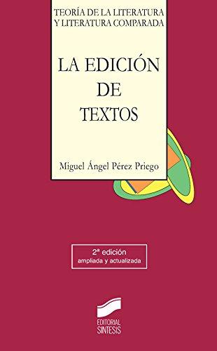 La edición de textos (2.ª edición) por Miguel Ángel Pérez Priego