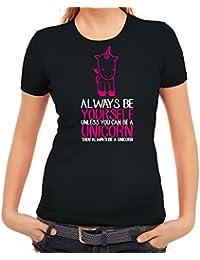 Lustiges Damen T-Shirt Always be a Unicorn