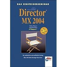 Das Einsteigerseminar Macromedia Director MX 2004 by Tobias Hauser (2004-09-05)