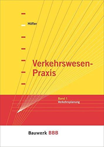 Verkehrswesen-Praxis: Band 1: Verkehrsplanung Bauwerk-Basis-Bibliothek