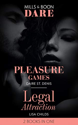 Pleasure Games: Pleasure Games / Legal Attraction (Legal Lovers) (Mills & Boon Dare) (English Edition)