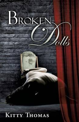 [(Broken Dolls)] [By (author) Kitty Thomas] published on (December, 2014) (Doll Burlesque)
