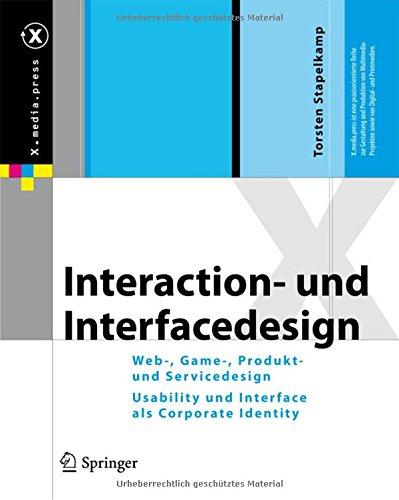 Interaction- und Interfacedesign: Web-, Game-, Produkt- und Servicedesign  Usability und Interface als Corporate Identity (X.media.press)