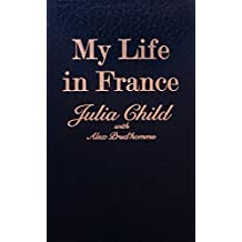 My Life In France by Julia Child (2006-09-01)