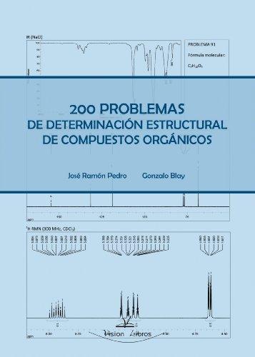 200 Problemas De Determinacion Estructural De Compuestos Organicos por Jose Ramon Pedro Linares
