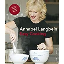 Annabel Langbein - Easy Cooking: 315 Rezepte