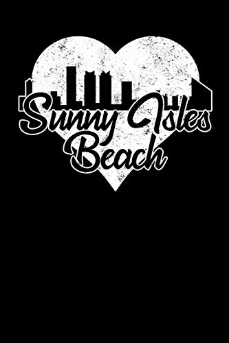 Sunny Isles Beach: 6x9 college lined notebook to write in with skyline of Sunny Isles Beach, Florida