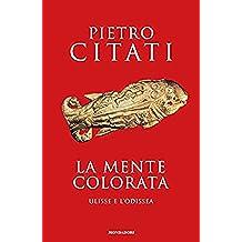 La mente colorata: Ulisse e l'Odissea (Oscar bestsellers Vol. 1426)