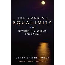 The Book of Equanimity: Illuminating Classic Zen Koans (English Edition)