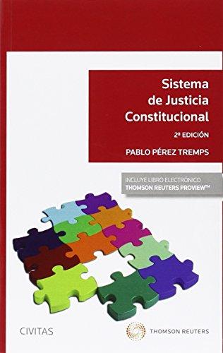 Sístema de Justicia Constitucional (2ª ed.) (Sistemas de Derecho y Economía) por Pablo Pérez Tremps