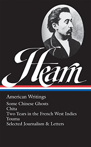 Lafcadio Hearn: American Writings (LOA #190): Some Chinese Ghosts / Chita / Two Years in the French West Indies / Youma / selected journalism and letters (The Library of America) (English Edition) -