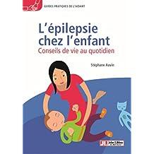 L'épilepsie chez l'enfant: Conseils de vie au quotidien