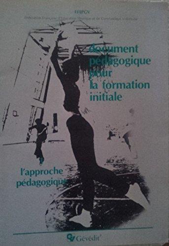 Document pédagogique pour la formation initiale 1. L'approche pédagogique. Fédération Française d'Education Physique et de Gymnastique Volontaire