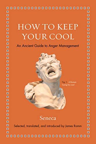 How to Keep Your Cool – An Ancient Guide to Anger Management (Ancient Wisdom for Modern Readers)