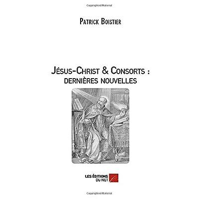 Jésus-Christ & Consorts : dernières nouvelles
