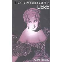 Libido (Ideas in Psychoanalysis)