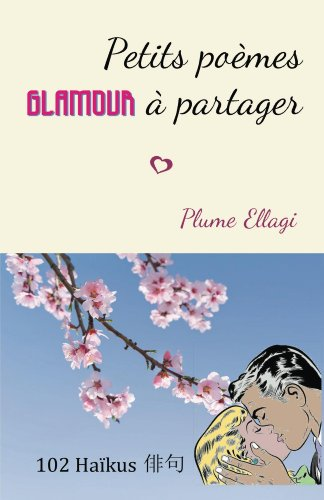 Petits poemes glamour a partager: 102 haikus