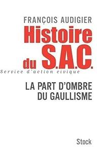 vignette de 'Histoire du SAC, Service d'action civique (François Audigier)'