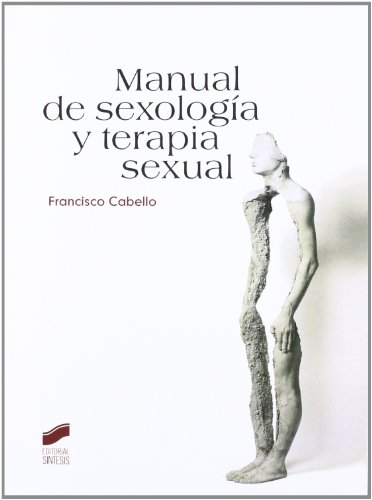 Manual de sexología y terapia sexual por Francisco Cabello Santamaría