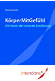 KörperMitGefühl - Die Kunst der inneren Berührung (German Edition)