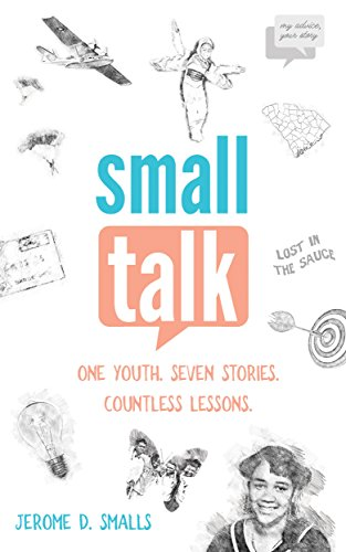 Small Talk: One Youth. Seven Stories. Countless Lessons. (English Edition)
