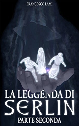 Francesco Lami - La Leggenda di Serlin. Parte Seconda (2018)