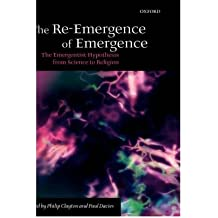 [The Re-Emergence of Emergence: The Emergentist Hypothesis from Science to Religion [ THE RE-EMERGENCE OF EMERGENCE: THE EMERGENTIST HYPOTHESIS FROM SCIENCE TO RELIGION BY Clayton, Philip ( Author ) Sep-01-2006[ THE RE-EMERGENCE OF EMERGENCE: THE EMERGENTIST HYPOTHESIS FROM SCIENCE TO RELIGION [ THE RE-EMERGENCE OF EMERGENCE: THE EMERGENTIST HYPOTHESIS FROM SCIENCE TO RELIGION BY CLAYTON, PHILIP ( AUTHOR ) SEP-01-2006 ] By Clayton, Philip ( Author )Sep-01-2006 Paperback