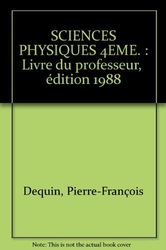 SCIENCES PHYSIQUES 4EME. : Livre du professeur, édition 1988