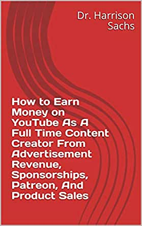 How to Earn Money on YouTube As A Full Time Content Creator From