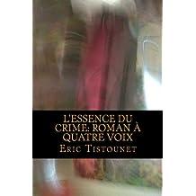 L'essence du crime: roman à quatre voix