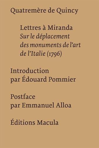 Lettres  Miranda - Sur le dplacement des monuments de l'art de l'Italie (1796)