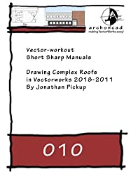 010-2011 Drawing Complex Roofs with Vectorworks 2008-2011 (Short Sharp Manuals) (English Edition)