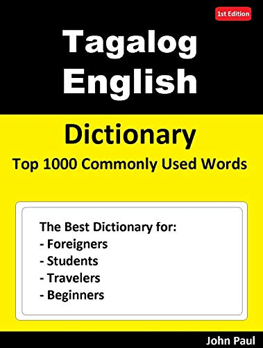 Tagalog English  Dictionary  Top 1000 Commonly Used Words: Dictionary for Foreigners, Students, Travelers and Beginners (English Edition)