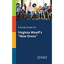 "A Study Guide for Virginia Woolf's ""New Dress"""