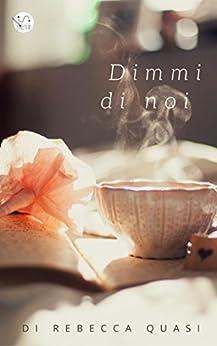 Dimmi di noi (Italian Edition) by [Quasi, Rebecca]