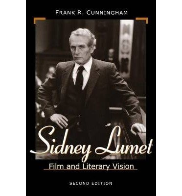 [(Sidney Lumet: Film and Literary Vision)] [Author: Frank R. Cunningham] published on (August, 2001)