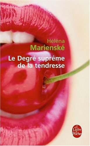Le Degré suprême de la tendresse par Helena Marienske