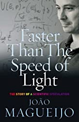 [(Faster Than the Speed of Light : The Story of a Scientific Speculation)] [By (author) Joao Magueijo ] published on (January, 2004)