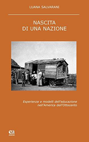 Nascita di una nazione. Esperienze e modelli dell'educazione nell'America dell'Ottocento